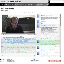 Ressources vidéos IRI - IC01 2015 - cours 1