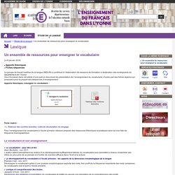 Un ensemble de ressources pour enseigner le vocabulaire - Français 89