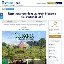 Ressourcez-vous dans un Jardin Mandala foisonnant de vie ! - BlueBees