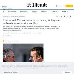 Emmanuel Macron ressuscite François Bayrou en haut-commissaire au Plan
