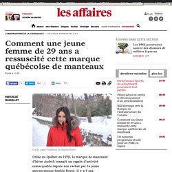 Comment une jeune femme de 29 ans a ressuscité cette marque québécoise de man...