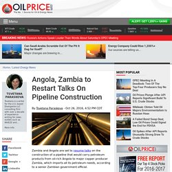Angola, Zambia to Restart Talks On Pipeline Construction