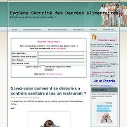 BLOG HYGIENE ET SECURITE DES ALIMENTS 03/01/13 Savez-vous comment se déroule un contrôle sanitaire dans un restaurant ?
