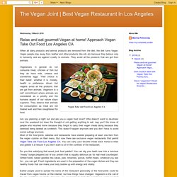 Best Vegan Restaurant In Los Angeles: Relax and eat gourmet Vegan at home! Approach Vegan Take Out Food Los Angeles CA