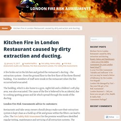 Fat and grease in extraction system cause a fire accident in a restaurant
