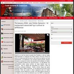 Terrasses d'été. Les Folles Saisons : le restaurant associatif qui cultive la différence - Bars & Clubs