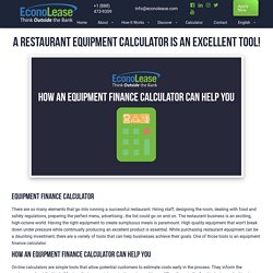 A Restaurant Equipment Calculator is an Excellent Tool! - Econolease