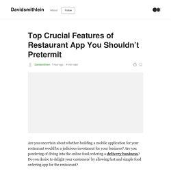 Top Crucial Features of Restaurant App You Shouldn't Pretermit