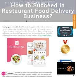 How to Succeed in Restaurant Food Delivery Business?