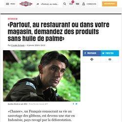 (13) «Partout, au restaurant ou dans votre magasin, demandez des produits sans huile de palme»