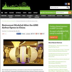 Restaurant Modeled After the A380 Airbus Opens in China - Entertainment Designer