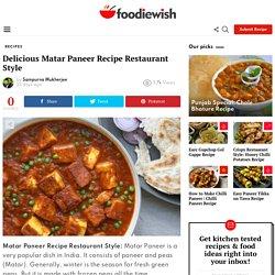 Delicious Matar Paneer Recipe Restaurant Style - FoodieWish