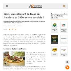 Ouvrir un restaurant de tacos en franchise en 2020, est-ce possible ?