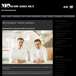 Moscow goes out / Best of Moscow Restaurants