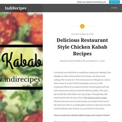 Delicious Restaurant Style Chicken Kabab Recipes – IndiRecipes