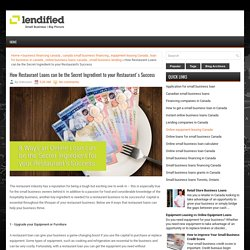 How Restaurant Loans can be the Secret Ingredient to your Restaurant's Success ~ Lendified - Online Business Financing and Small Business Loans in Canada