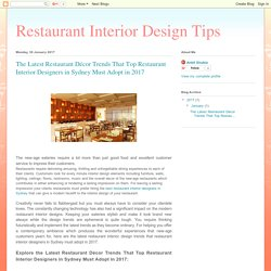 Restaurant Interior Design Tips: The Latest Restaurant Décor Trends That Top Restaurant Interior Designers in Sydney Must Adopt in 2017