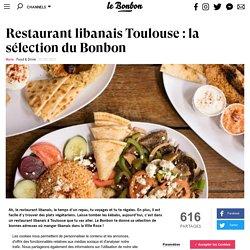 Restaurant libanais Toulouse : la sélection du Bonbon