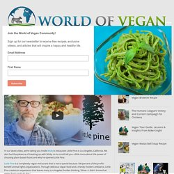 Moby's Vegan Restaurant Little Pine is Changing the World