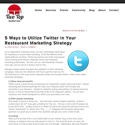 5 Ways to Utilize Twitter in Your Restaurant Marketing Strategy