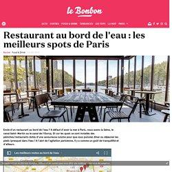 Restaurant au bord de l'eau : les meilleurs spots de Paris