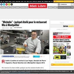 """""""Michelin"""" : jackpot étoilé pour le restaurant Mia à Montpellier"""