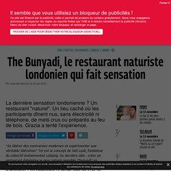 The Bunyadi, le restaurant naturiste londonien qui fait sensation - Grazia.fr