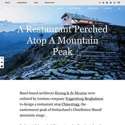 A Restaurant Perched Atop A Mountain Peak – iGNANT.de