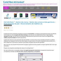 Logiciel de Restaurant - Ciel Café Resto * : Gestion des menus - Gestion des cuissons et des garnitures - Fiche technique du plat - Personnalisation de l'addition (3)