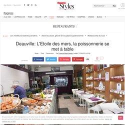 Deauville: L'Etoile des mers, la poissonnerie se met à table