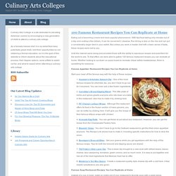 Culinary Arts College & 100 Famous Restaurant Recipes You Can Replicate at Home