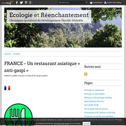 FRANCE – Un restaurant asiatique « anti-gaspi » - Ecologie et Réenchantement