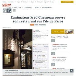 L'animateur Fred Chesneau rouvre son restaurant sur l'île de Paros - L'Echo Républicain