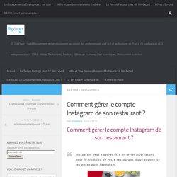 Comment gérer le compte Instagram de son restaurant ? - GE RH Expert..... le Blog Emploi Hôtellerie Restauration Tourisme