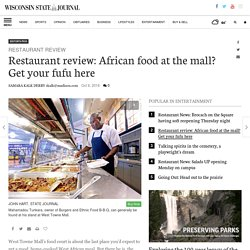 Restaurant review: African food at the mall? Get your fufu here