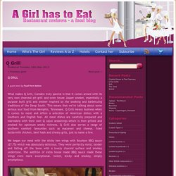 A Girl has to Eat – (and travel) Restaurant and travel reviews » Blog Archive Q Grill - A Girl has to Eat - (and travel) Restaurant and travel reviews