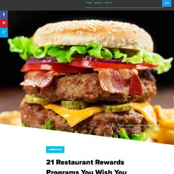 21 Restaurant Rewards Programs You Wish You Knew About Sooner