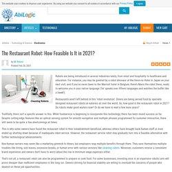 The Restaurant Robot: How Feasible Is It in 2021?