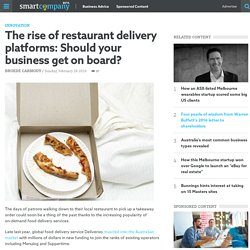 The rise of restaurant delivery platforms: Should your business get on board? - SmartCompany