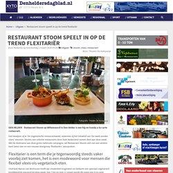 Restaurant stoom speelt in op de trend flexitariër