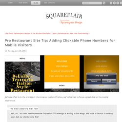 Pro Restaurant Site Tip: Adding Clickable Phone Numbers for MobileVisitors - Blog - Focused on Custom Squarespace Website Design