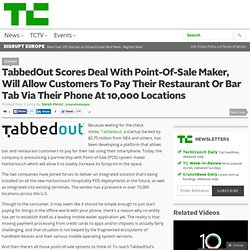TabbedOut Scores Deal With Point-Of-Sale Maker, Will Allow Customers To Pay Their Restaurant Or Bar Tab Via Their Phone At 10,000 Locations