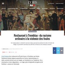 Restaurant à Tremblay: du racisme ordinaire à la violence des foules