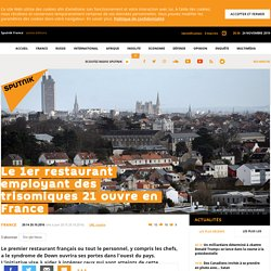 Le 1er restaurant employant des trisomiques 21 ouvre en France