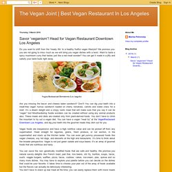 Best Vegan Restaurant In Los Angeles: Savor 'veganism'! Head for Vegan Restaurant Downtown Los Angeles