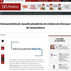 Restaurantdrive.fr, nouvelle plateforme de création de drive pour les restaurateurs - B.R.A. Tendances Restauration