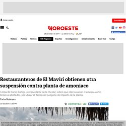 Restauranteros de El Maviri obtienen otra suspensión contra planta de amoniaco - Noroeste