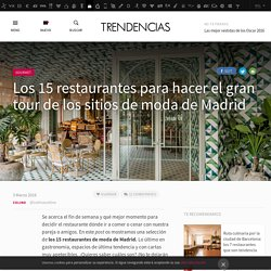 Los 15 restaurantes para hacer el gran tour de los sitios de moda de Madrid
