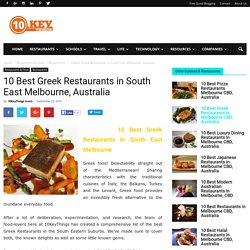 10 Best Greek Restaurants in South East Melbourne, Australia - 10KeyThings