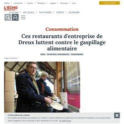 L ECHO REPUBLICAIN 24/02/17 Ces restaurants d'entreprise de Dreux luttent contre le gaspillage alimentaire